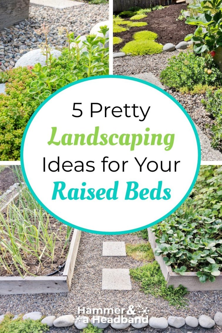 5 pretty landscaping ideas for your raised garden beds