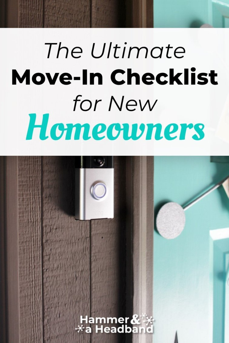 The ultimate move-in checklist for new homeowners