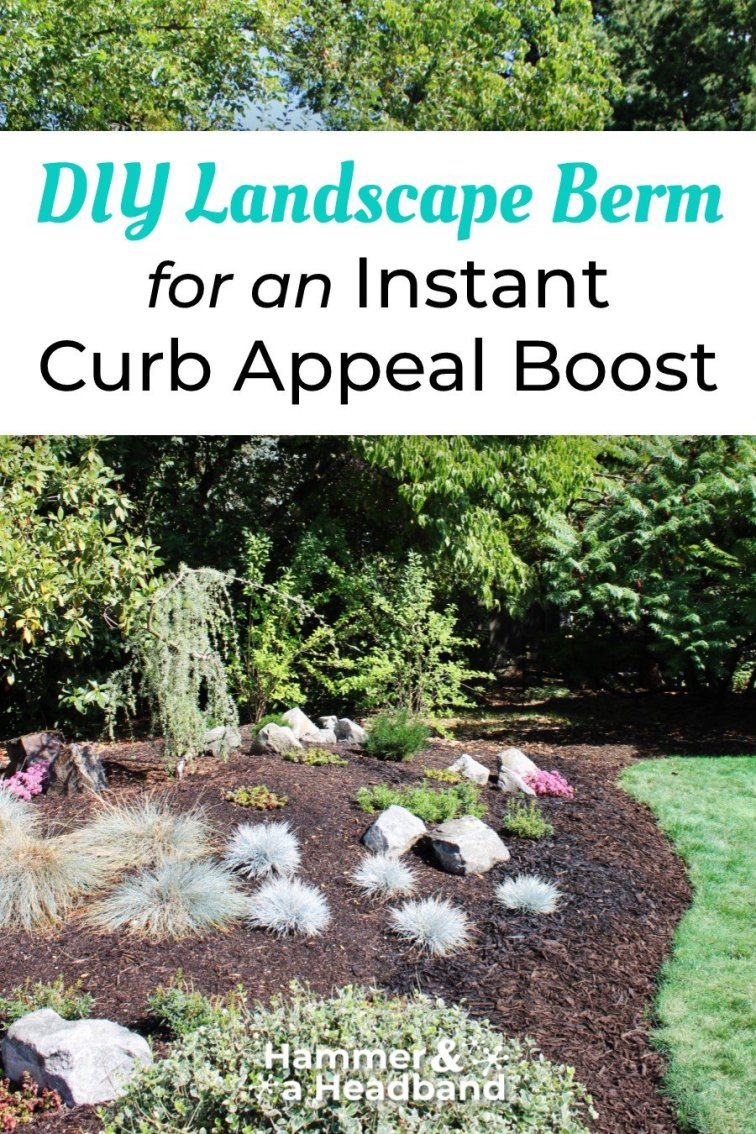 Landscape berm DIY for an instant curb appeal boost