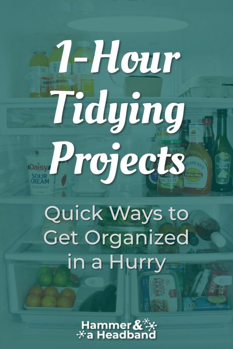 1-hour tidying projects to get organized in a hurry