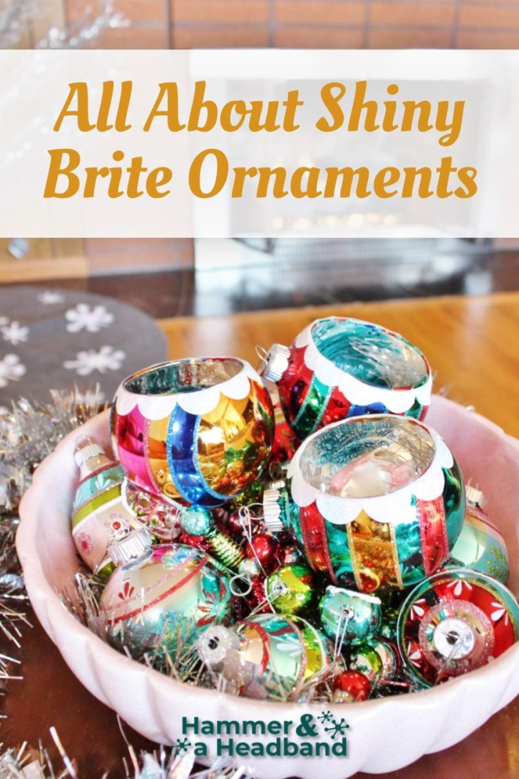 All about Shiny Brite ornaments
