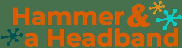 Hammer & a Headband