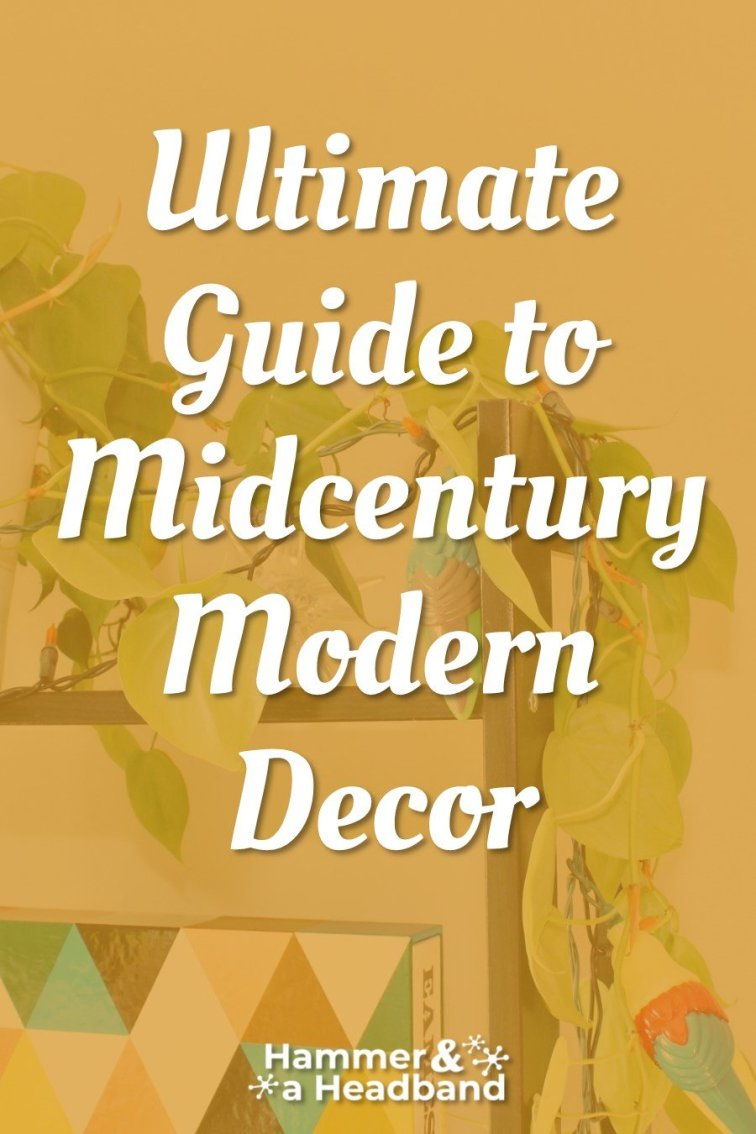 The ultimate guide to mid-century modern decor