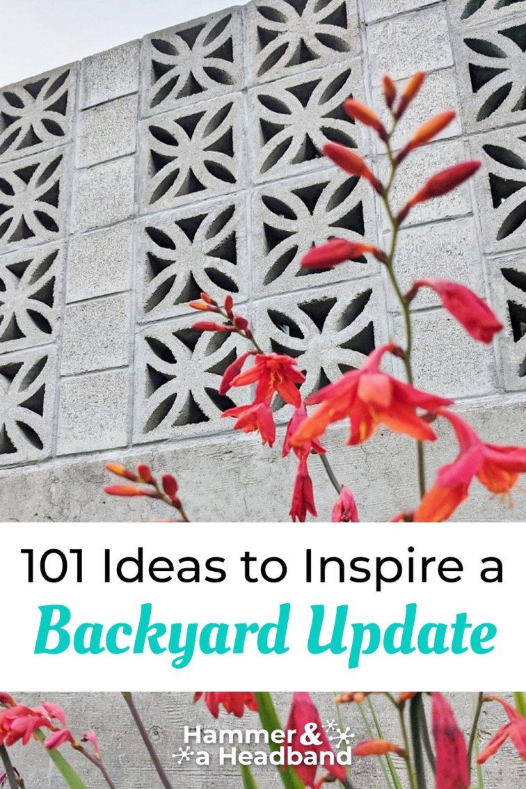 101 ideas to inspire a backyard update