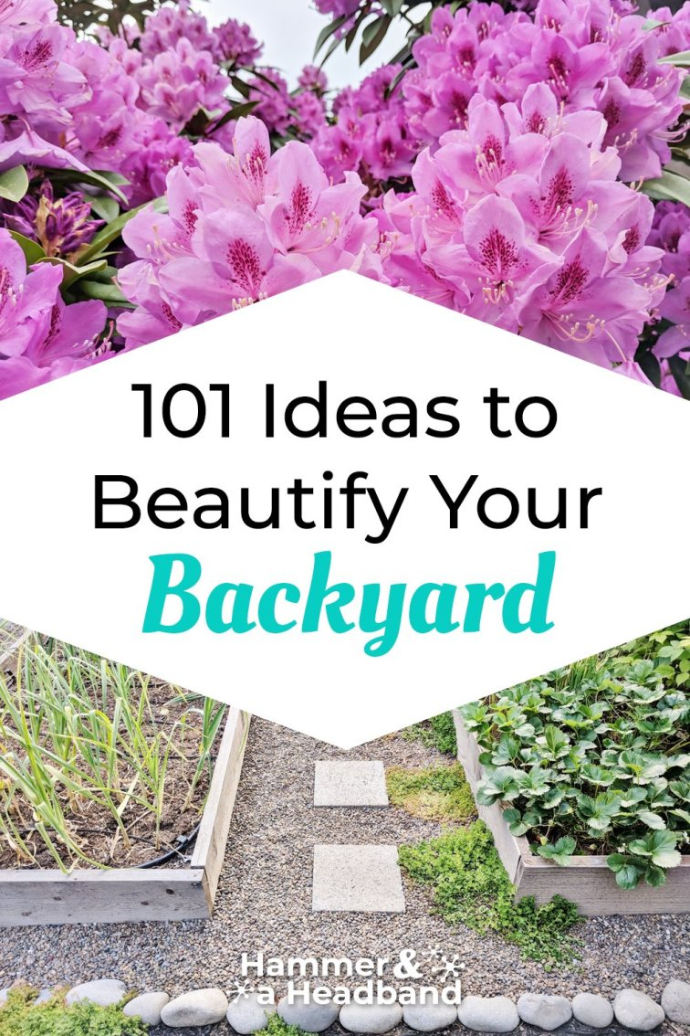 101 ideas to beautify your backyard