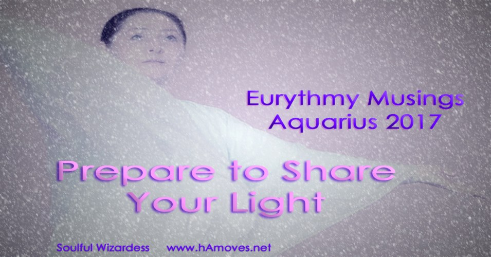 Eurythmy Musings: Aquarius 2017
