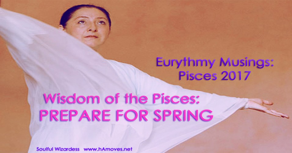Eurythmy Musings: Pisces 2017