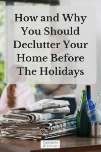 How and Why You Should Declutter Your Home Before The Holidays