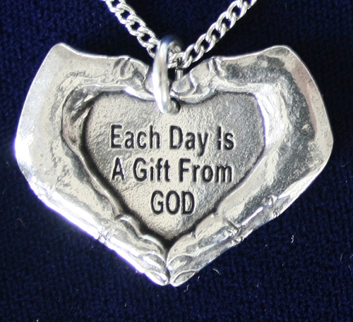 Each Day is a Gift from God with Hands Necklace  Pewter
