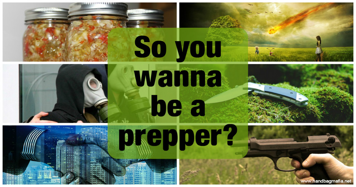 So, You Wanna Be A Prepper?