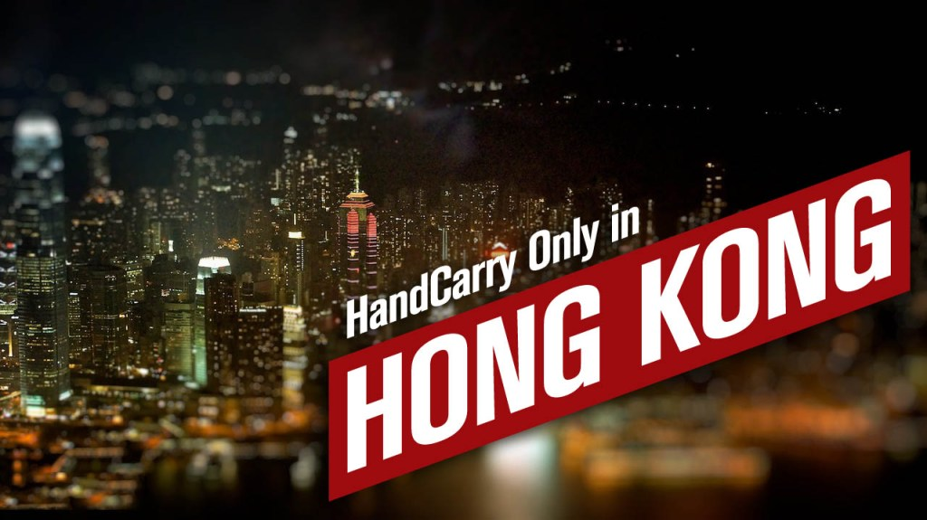 Handcarry Only in Hong Kong