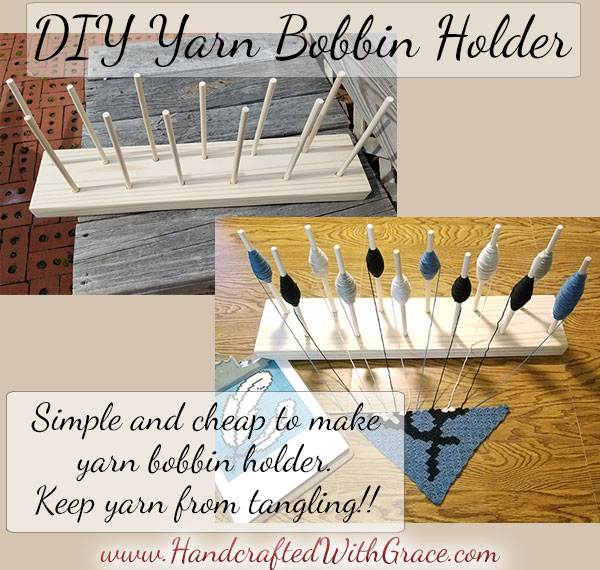 DIY Yarn Bobbin Holder to Keep Yarn From Tangling While Crocheting or Knitting