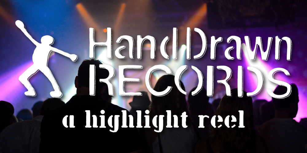 Hand Drawn Records: a highlight reel