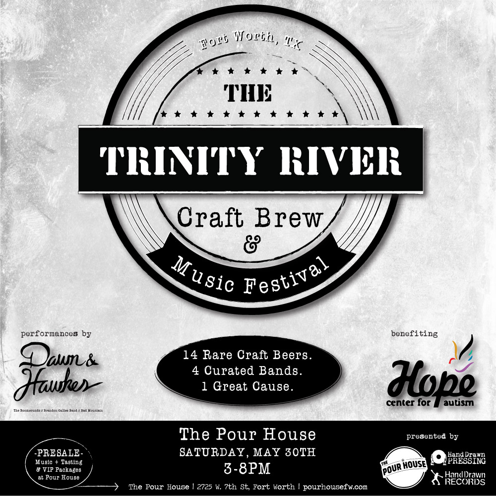 Trinity River Craft Beer and Music Festival 2015  Presented by The Pour House and Hand Drawn Records // Saturday, May 30, 2015