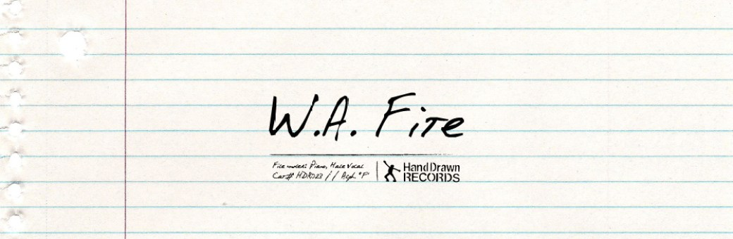 W.A. Fite (Fort Worth, TX) // Hand Drawn Records