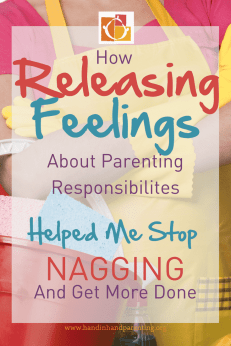 pin on How Releasing My Feelings about Parenting Responsibilities Helped me Stop Nagging and Get More Done