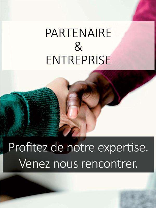Partenaire et Entreprise - Profitez de notre expertise. Venez nous rencontrer. Cliquez ici pour en savoir plus...