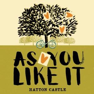 As You Like It Hatton Castle