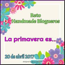 Reto Handmade Blogueros «La primavera es…»