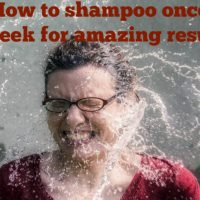 How to shampoo once a week for amazing results