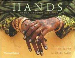 Hands: a journey around the world - By Basil Pao, Michael Palin.