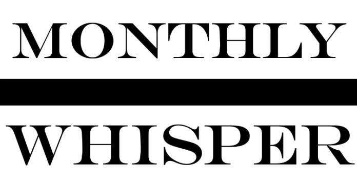 MONTHLY WHISPER