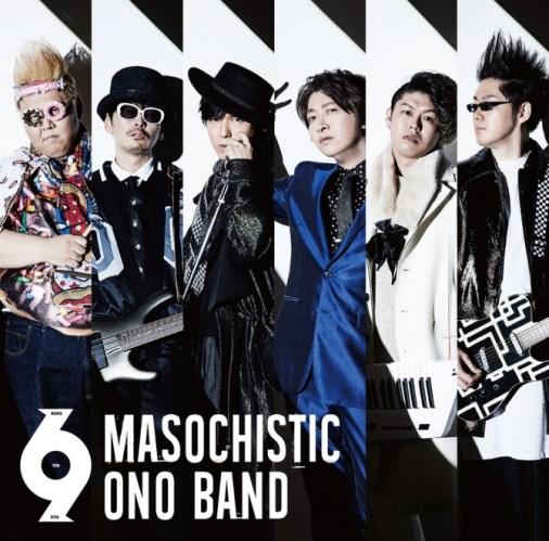 MASOCHISTIC ONO BAND 6.9