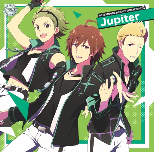 "Jupiter ""THE IDOLM@STER SideM NEW STAGE EPISODE:03 Jupiter"""