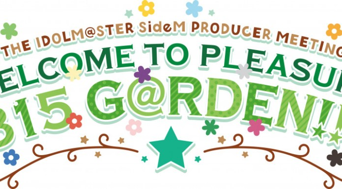 THE IDOLM@STER SideM PRODUCER MEETING WELCOME TO PLEASURE 315 G@RDEN!!!