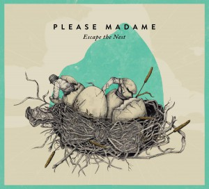 Please_Madame_Escape_The_Nest_Albumcover