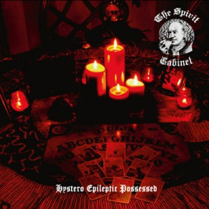 The Spirit Cabinet - Hystero Epileptic Possessed