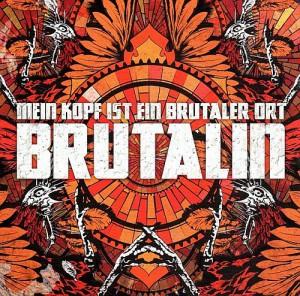 cover_mein_kopf_ist_ein_brutaler_ort-brutalin_GROSS