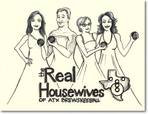 {real housewives of brewskeeball} day 172