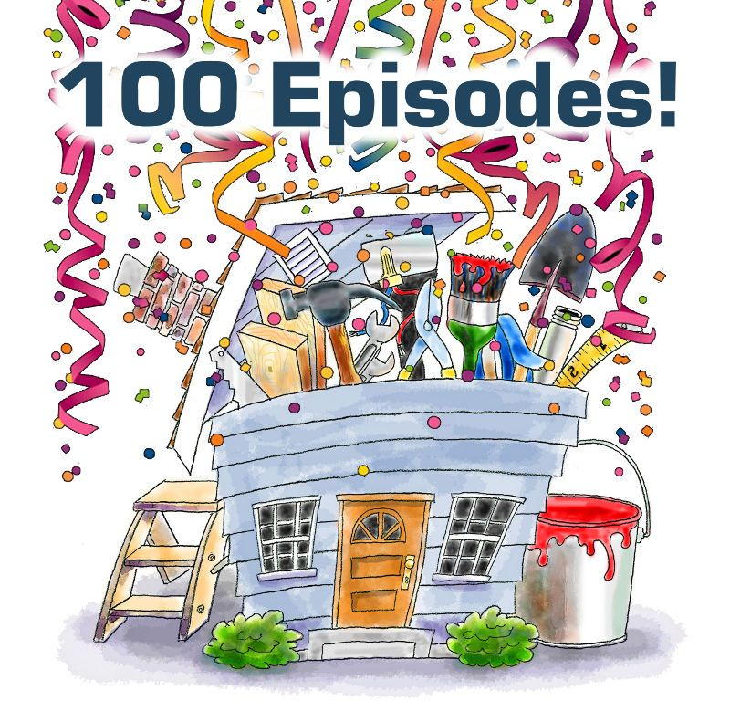 100 Episodes of The Handyguys Podcast