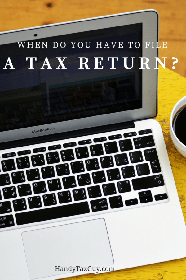 Do you have to file a tax return?