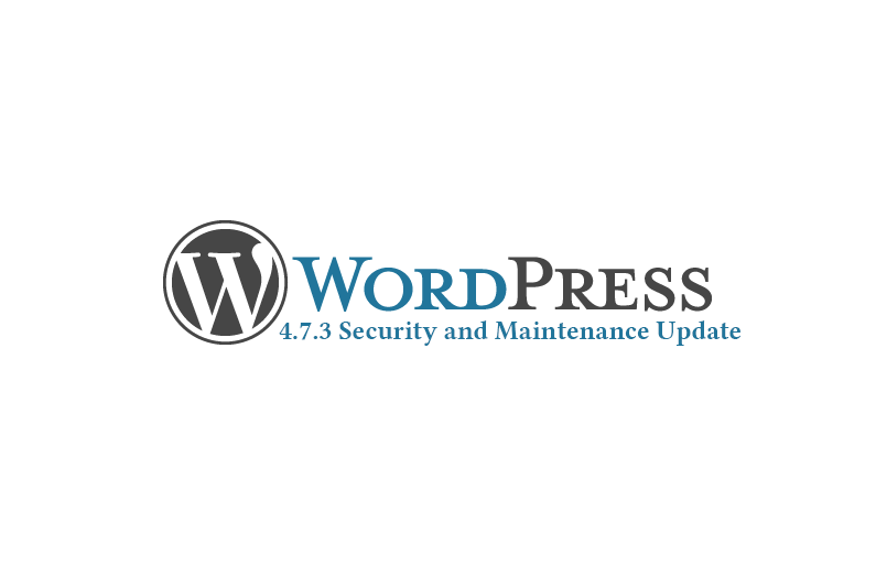 WordPress 4.7.3 Security and Maintenance Update released
