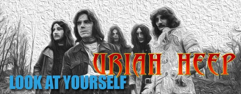 Uriah Heep / Look at Yourself