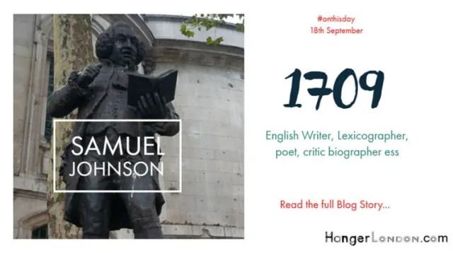 18th September 1709 Dr Samuel Johnson dictionary legend was born 2