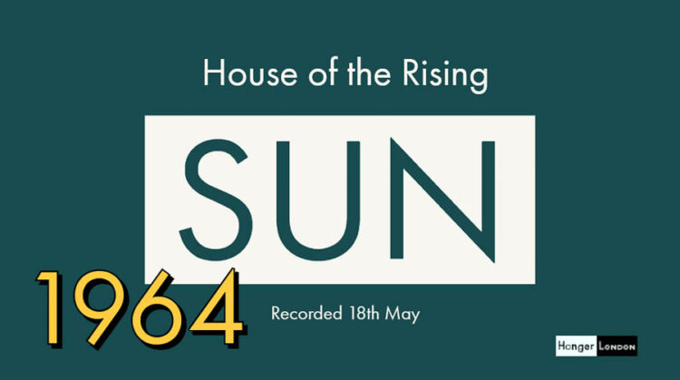house of the rising sun, recorded in London