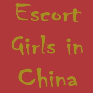 Escort Girls in China