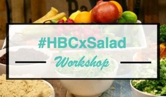 Salad Styling | The #HBCxSalad Workshop in Review
