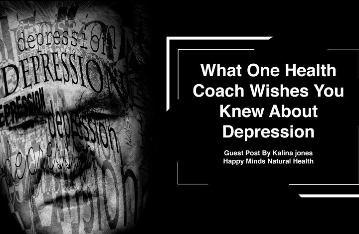 What One Health Coach Wishes You Knew About Depression