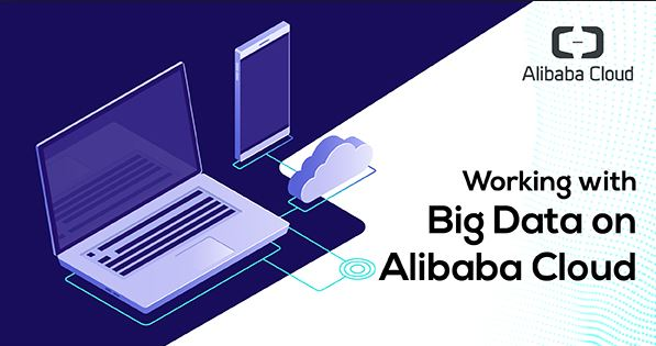 Getting Started with Big Data on Alibaba Cloud