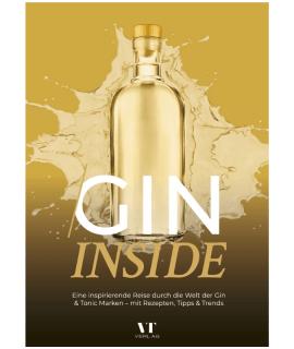 Gin Inside: Eine Inspirierende Reise Durch Die Welt Der Gin & Tonic Marken – Mit Rezepten, Tipps & Trends