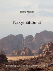 Hannu Mäkelä. Näkymättömät, romaani pakolaisuudesta 2000 vuotta sitten.