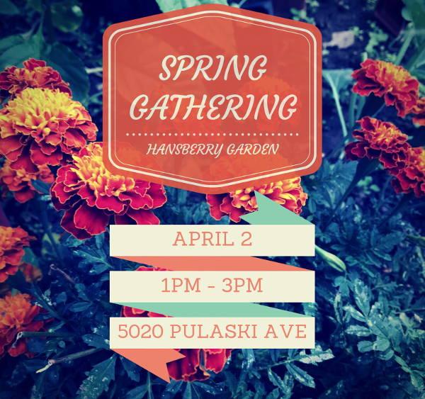 Spring Gathering/ April 2/ 1 p.m. - 3 p.m./ 5020 Pulaski Ave