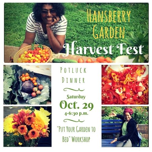 """Hansberry Garden Harvest Fest   Potluck Dinner Saturday, Oct. 29, 4-6:30 p.m.   """"Put Your Garden to Bed"""" Workshop"""