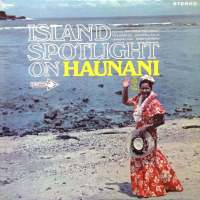 Island Spotlight On Haunani