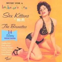 Sex Kittens in Hi-Fi - The Brunettes
