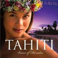 Tahiti, Voices Of Paradise